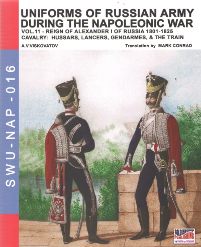 >UNIFORMS OF RUSSIAN ARMY DURING THE NAPOLEONIC WAR VOL.11: CAVALRY<