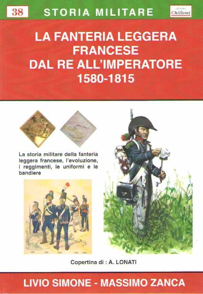 >LA FANTERIA LEGGERA FRANCESE DAL RE ALL'IMPERATORE 1580-1815<