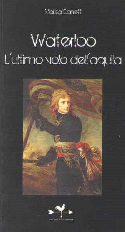 >WATERLOO L'ULTIMO VOLO DELL'AQUILA<
