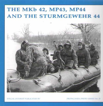 >THE MKB 42, MP43, MP44 AND THE STURMGEERHER 44<