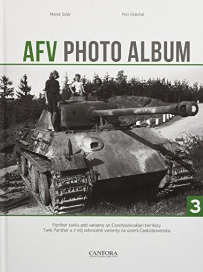 >AFV PHOTO ALBUM VOL. 3: ARMOURED FIGHTING VEHICLES ON CZECHOSLOVAKIAN TERRITORY<