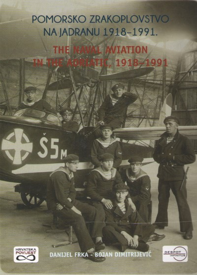 >THE NAVAL AVIATION IN THE ADRIATIC, 1918-1991<