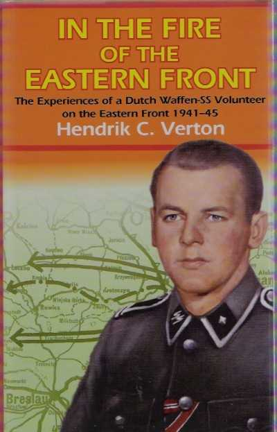 >IN THE FIRE OF THE EASTERN FRONT. THE EXPERIENCE OF A DUTCH WAFFEN-SS VOLUNTEER<