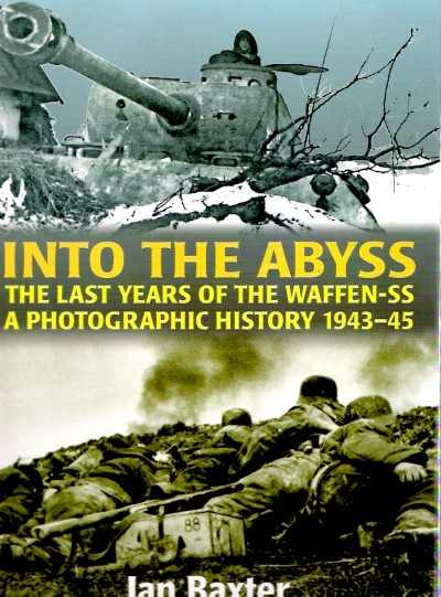 >INTO THE ABYSS. THE LAST YEARS OF THE WAFFEN-SS <